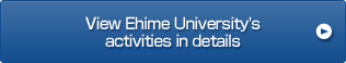 View National University Corporation Ehime University's activities in details