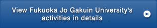 View Fukuoka Jo Gakuin University's activities in details