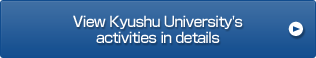 View Kyushu University's activities in details