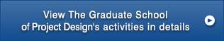 View The Graduate School of Project Design's activities in details
