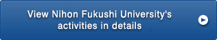 View Nihon Fukushi University's activities in details