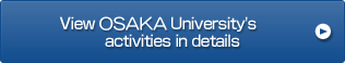 View Osaka University's activities in details