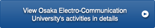 View Osaka Electro-Communication University's activities in details