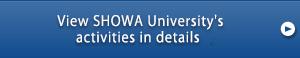 View SHOWA University's activities in details