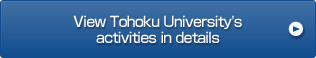 View Tohoku University's activities in details
