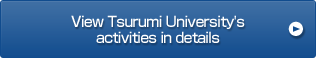 View Tsurumi University's activities in details