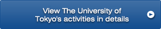View The University of Tokyo's activities in details