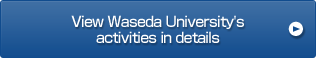 View Waseda University's activities in details